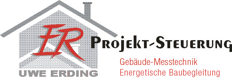 ER Projektsteuerung Uwe Erding / Gebäude-Messtechnik / Zertifizierte Bauleitung / Energieberatung
